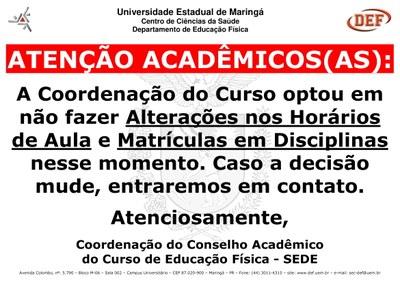 Atenção Acadêmicos(as)